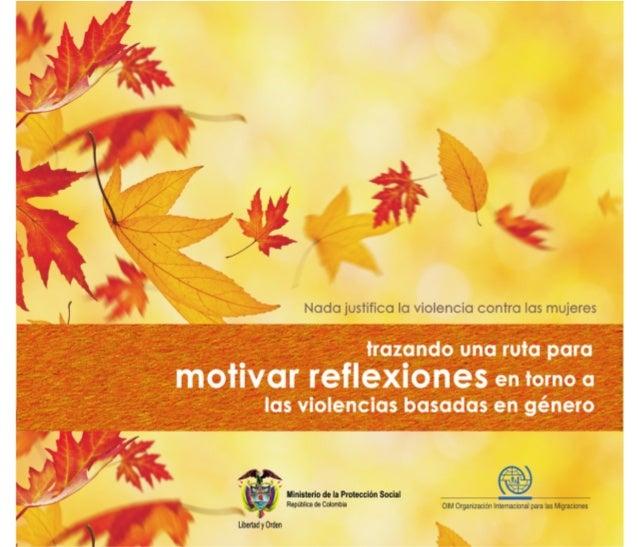OIM Organizacion Internacional para lasMigracionesTrazando una ruta paramotivar reflexioneslas violencias basadas en géner...