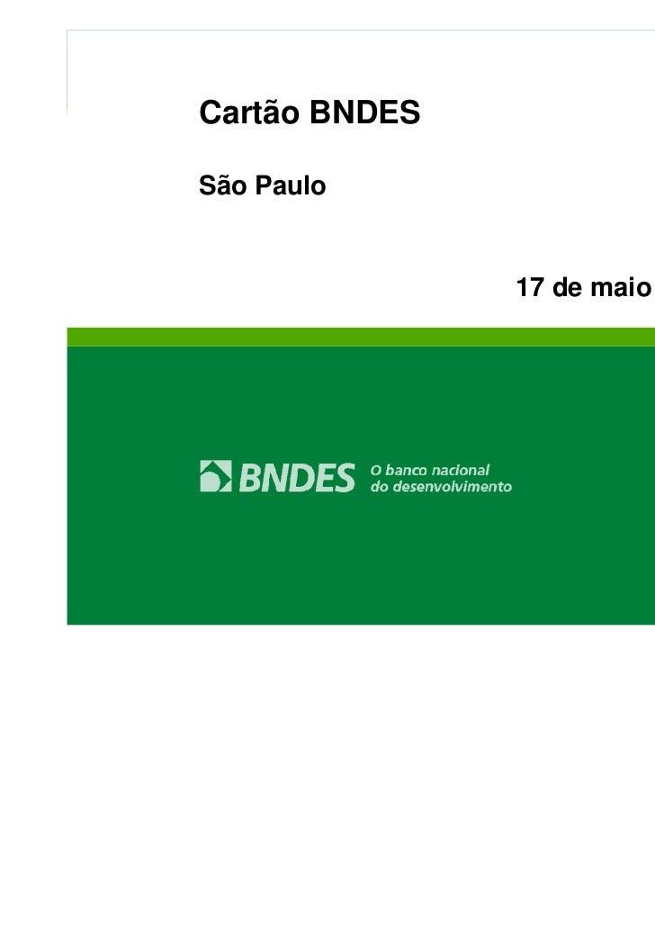 Cartão BNDESSão Paulo               17 de maio de 2011