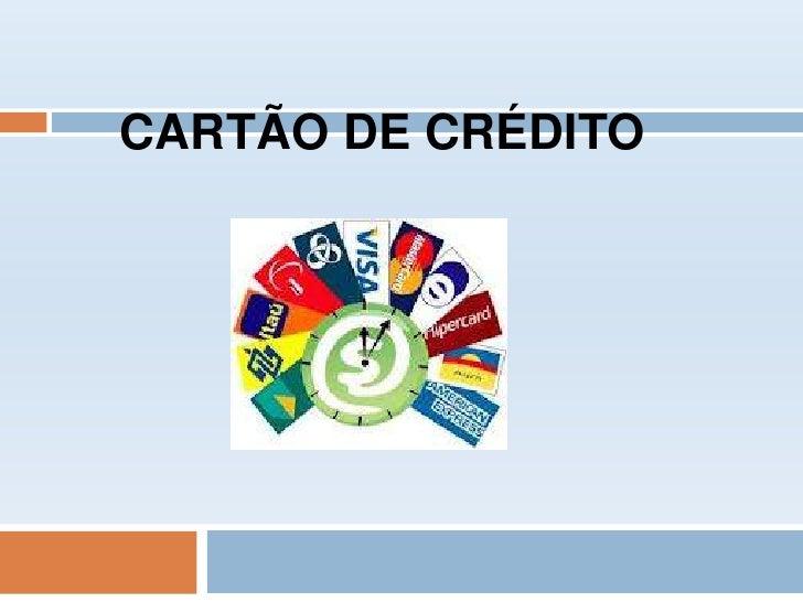 CARTÃO DE CRÉDITO