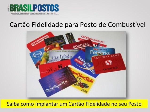 Cartão Fidelidade para Posto de CombustívelSaiba como implantar um Cartão Fidelidade no seu Posto
