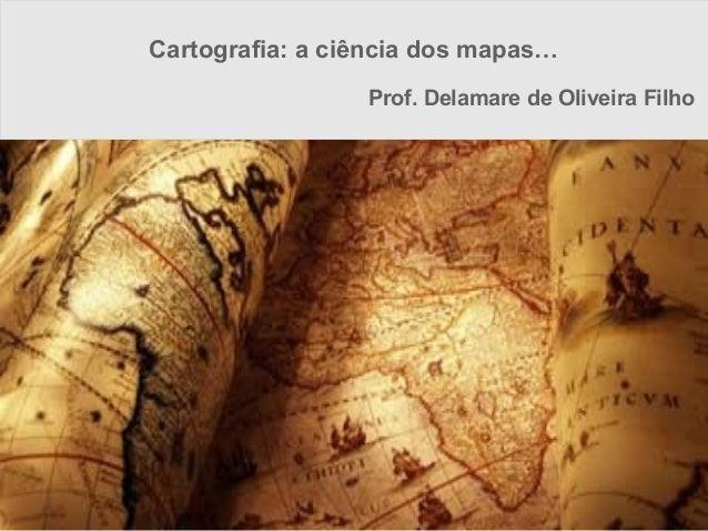 Cartografia   a ciencia dos mapas