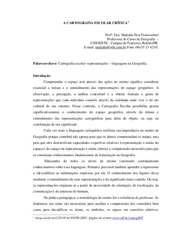 A CARTOGRAFIA ESCOLAR CRÍTICA1                                                   Profª. Dra. Mafalda Nesi Francischett    ...