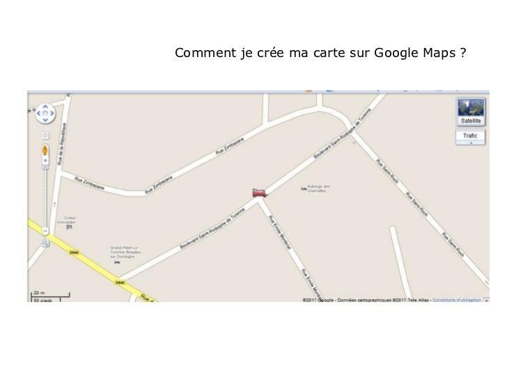 Comment je crée ma carte sur Google Maps ?