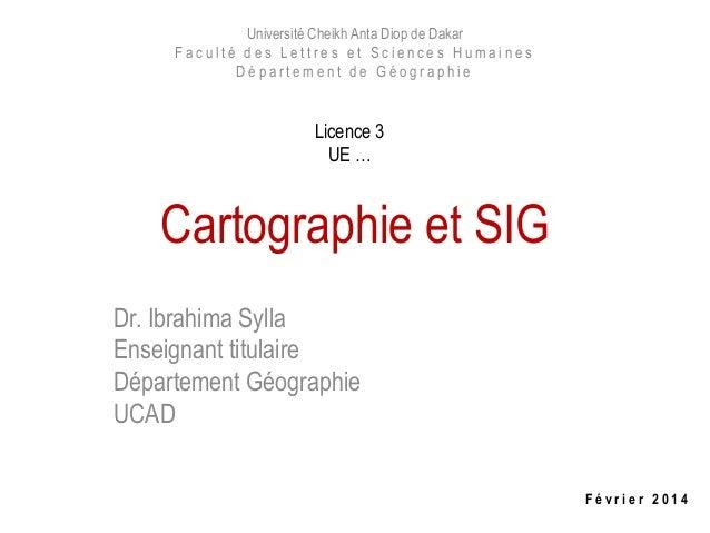 Université Cheikh Anta Diop de Dakar Faculté des Lettres et Sciences Humaines Département de Géographie  Licence 3 UE …  C...