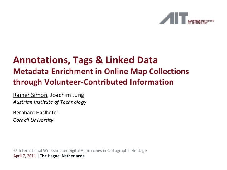 Annotations, Tags & Linked Data Metadata Enrichment in Online Map Collections through Volunteer-Contributed Information Ra...