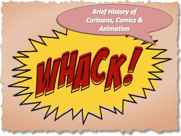 A Brief History of Cartoons, Comics & Animation
