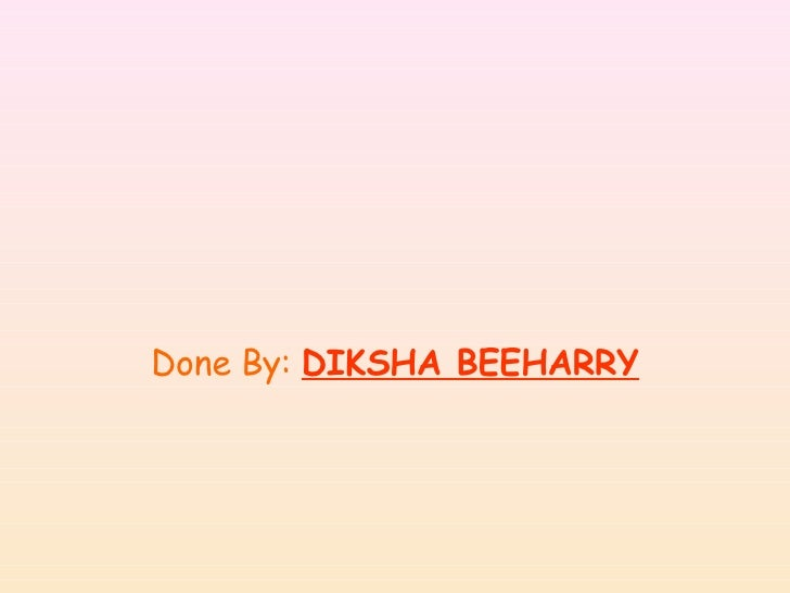 Done By:   DIKSHA BEEHARRY