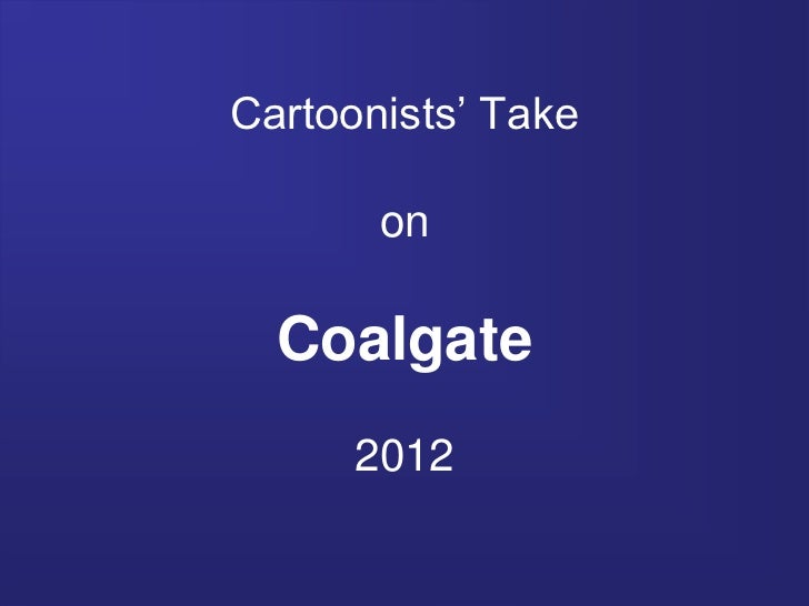 Cartoonists' take on coalgate