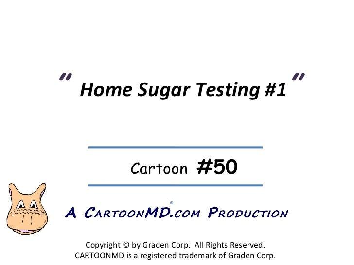 CartoonMD #50. home sugar testing.1