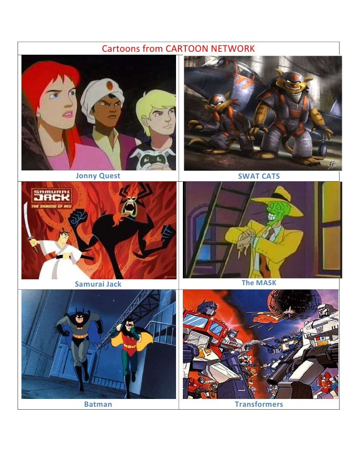 Cartoons from CARTOON NETWORKJonny Quest SWAT CATSSamurai JackThe MASK Batman Transformers Dragonball Z Centurions G.I. Jo...