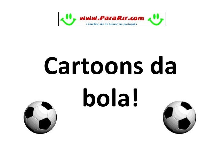 Cartoons da bola!<br />