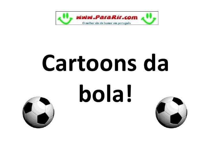 Cartoons Da Bola!