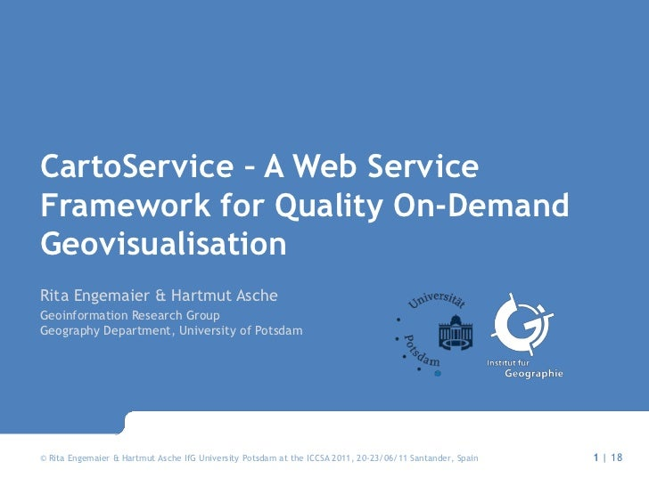 CartoService – A Web Service Framework for Quality On-Demand Geovisualisation<br />Rita Engemaier & HartmutAsche<br />Geoi...