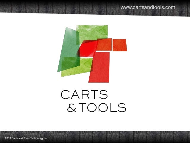 2013 Carts and Tools Technology, Inc. www.cartsandtools.com