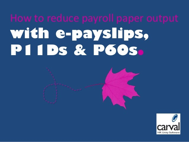 How to Reduce Payroll Paper Output with e-Payslips, P11Ds & P60s