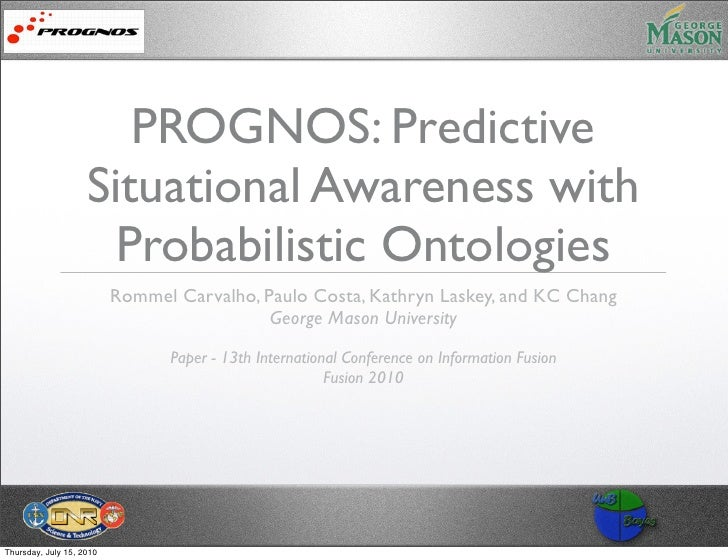 Fusion 2010 - PROGNOS: Predictive Situational Awareness with Probabilistic Ontologies