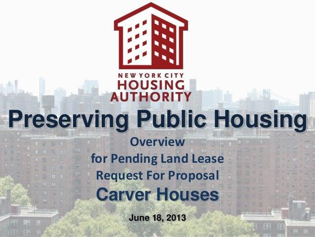 Preserving Public HousingOverviewfor Pending Land LeaseRequest For ProposalCarver HousesJune 18, 2013