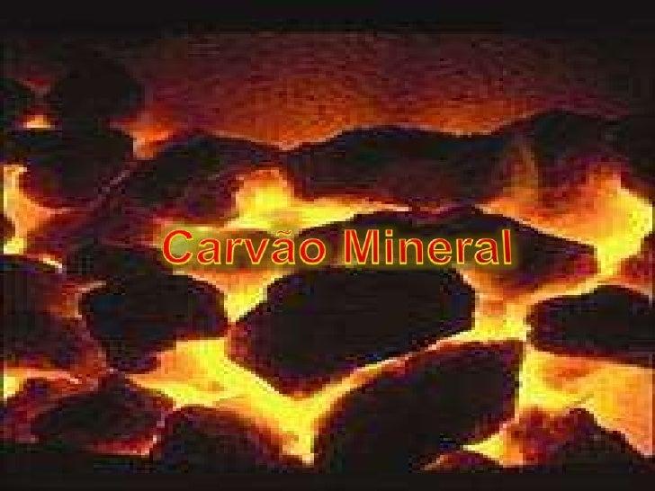 Carvão Mineral<br />