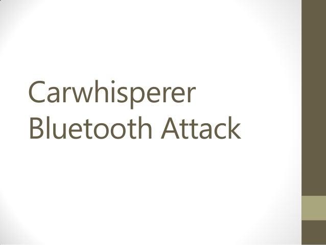 CarwhispererBluetooth Attack