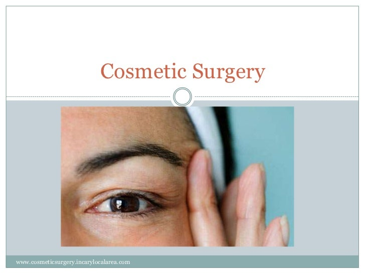 Cosmetic Surgery<br />www.cosmeticsurgery.incarylocalarea.com<br />