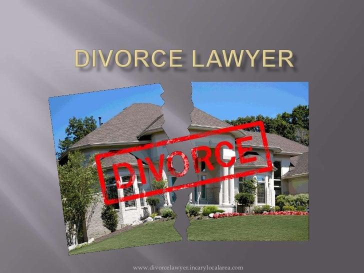 Divorce Lawyer<br />www.divorcelawyer.incarylocalarea.com<br />