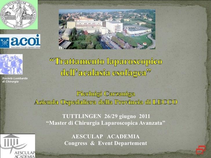 """Società Lombardadi Chirurgia                        TUTTLINGEN 26/29 giugno 2011                   """"Master di Chirurgia La..."""