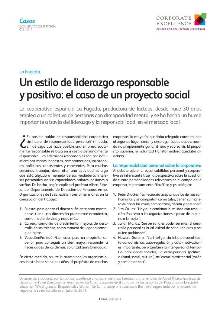 CasosDOCUMENTOS DE ESTRATEGIAC05 / 2011La FagedaUn estilo de liderazgo responsabley positivo: el caso de un proyecto socia...