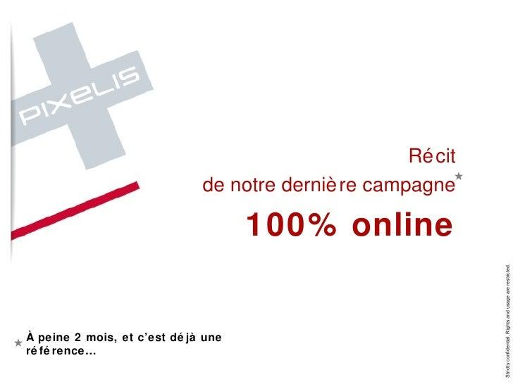 Récit de notre dernière campagne 100% online À peine 2 mois, et c'est déjà une référence…