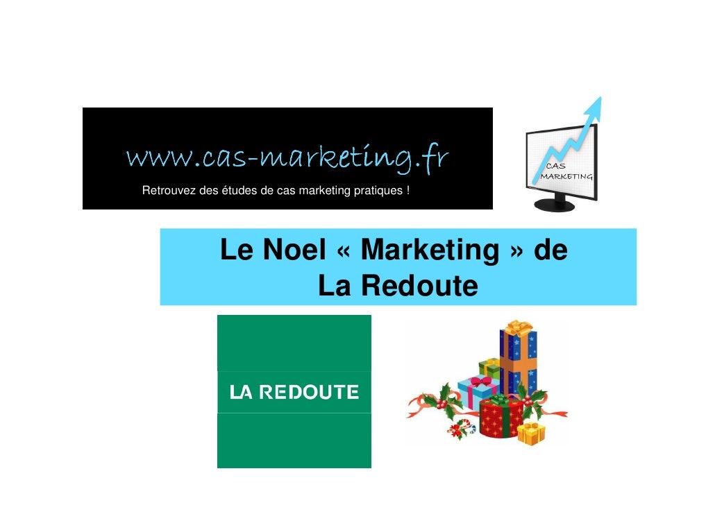 www.cas- www.cas-marketing.fr Retrouvez des études de cas marketing pratiques !                   Le Noel « Marketing » de...