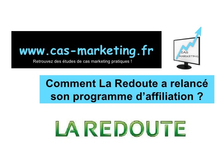 Comment La Redoute a relancé son programme d'affiliation ? www.cas-marketing.fr Retrouvez des études de cas marketing prat...