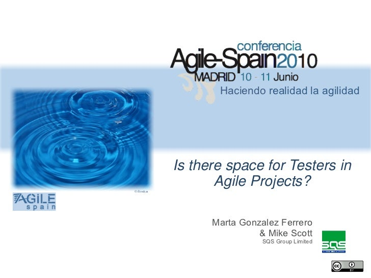 Haciendo realidad la agilidad             Is there space for Testers in© flioukas                    Agile Projects?      ...