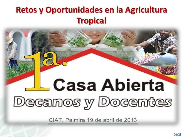 Retos y Oportunidades en la Agricultura               Tropical