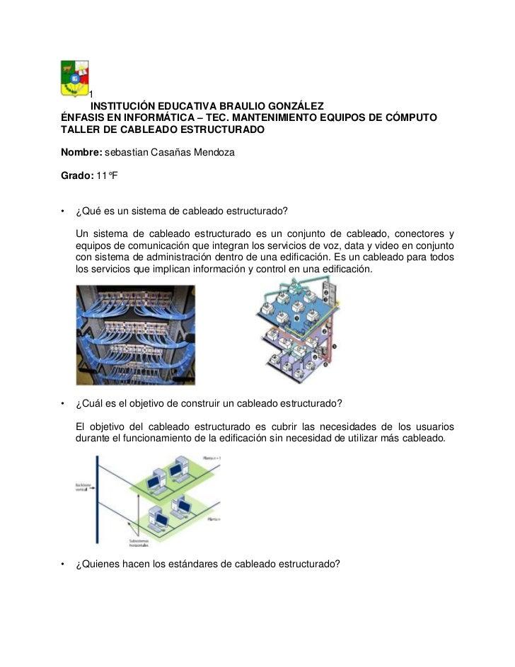 1     INSTITUCIÓN EDUCATIVA BRAULIO GONZÁLEZÉNFASIS EN INFORMÁTICA – TEC. MANTENIMIENTO EQUIPOS DE CÓMPUTOTALLER DE CABLEA...