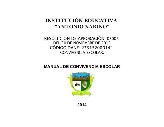 """INSTITUCIÓN EDUCATIVA  """"ANTONIO NARIÑO""""  RESOLUCION DE APROBACIÓN -05005  DEL 20 DE NOVIEMBRE DE 2012  CÓDIGO DANE: 273152..."""