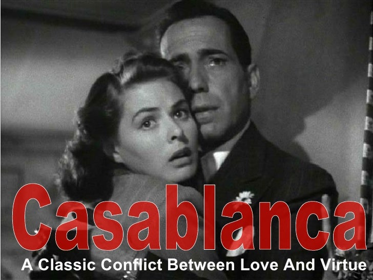 A Classic Conflict Between Love And Virtue Casablanca