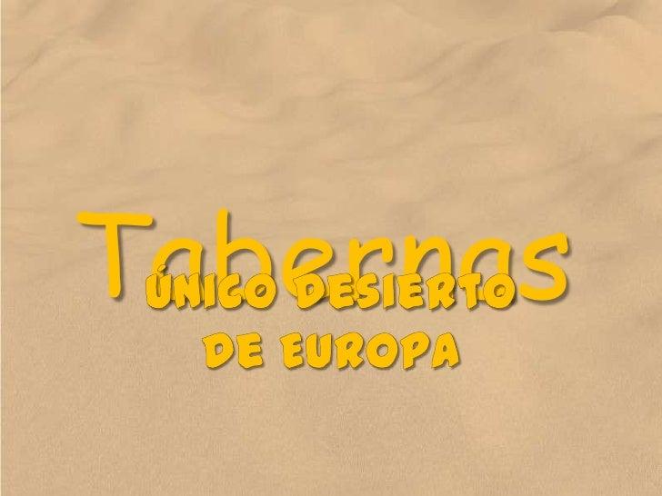 Tabernas<br />Único desierto de Europa<br />
