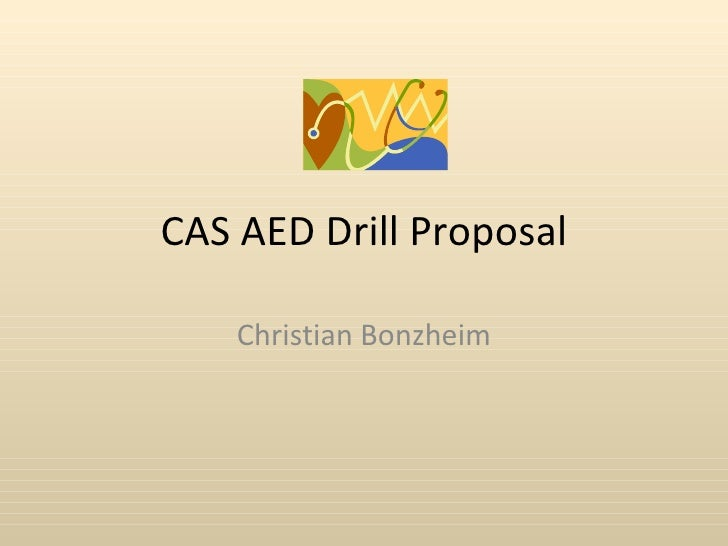 Cas Aed Drill Proposal