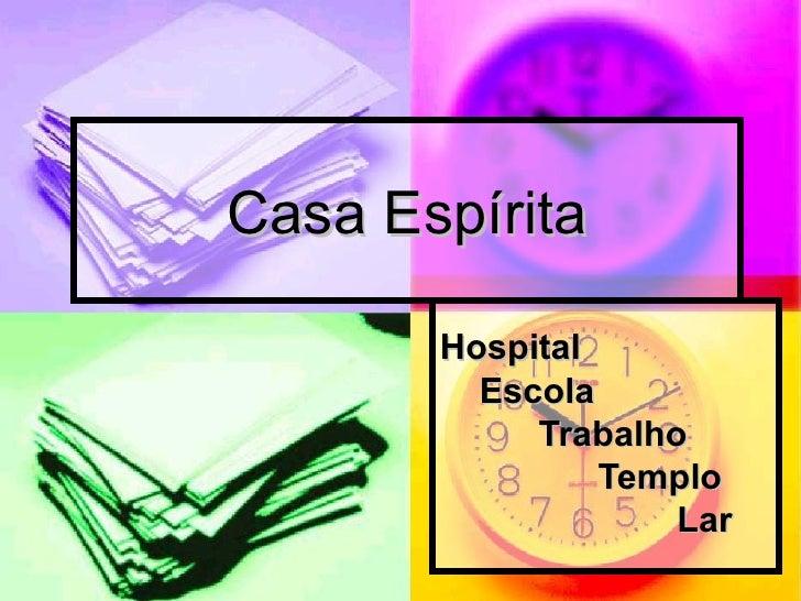 Casa Espírita Hospital Escola Trabalho Templo Lar