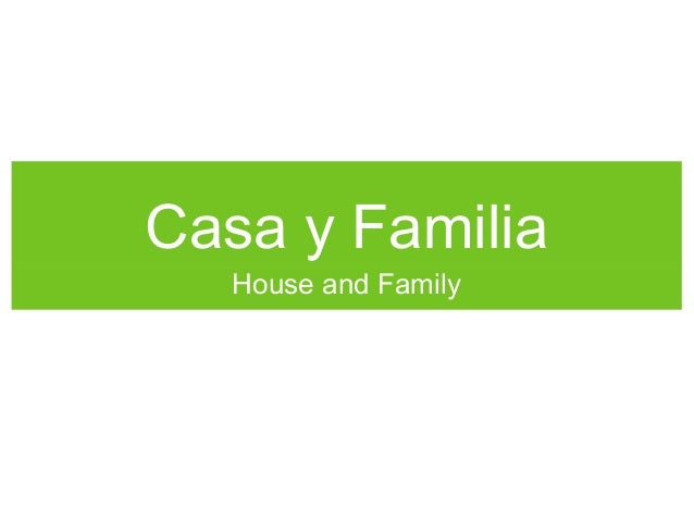 Casa y Familia House and Family