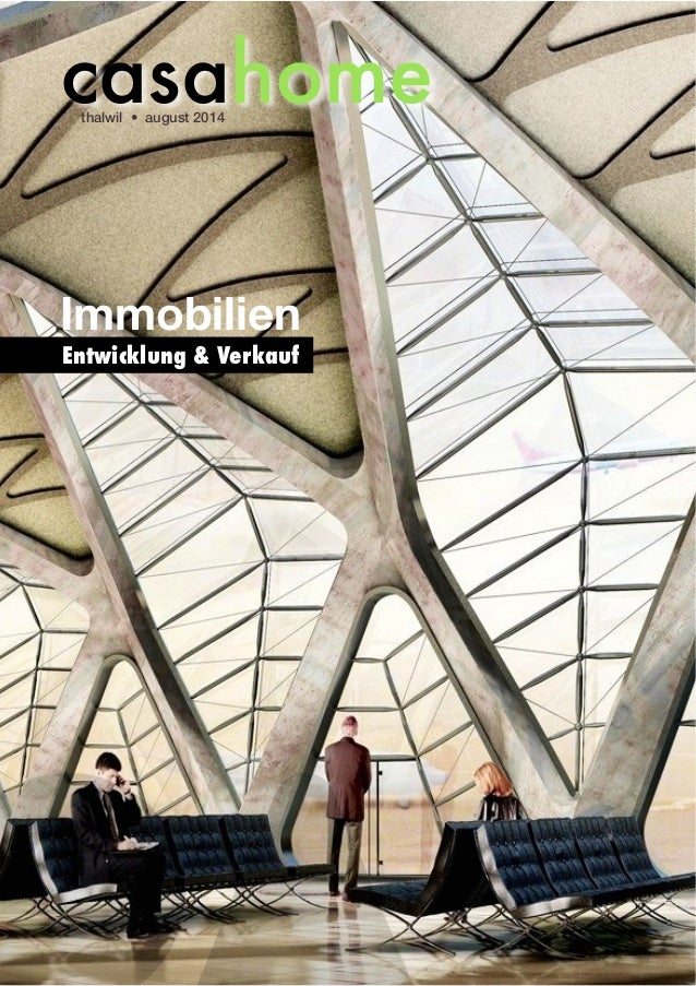 thalwil • august 2014  Immobilien Entwicklung & Verkauf casahome