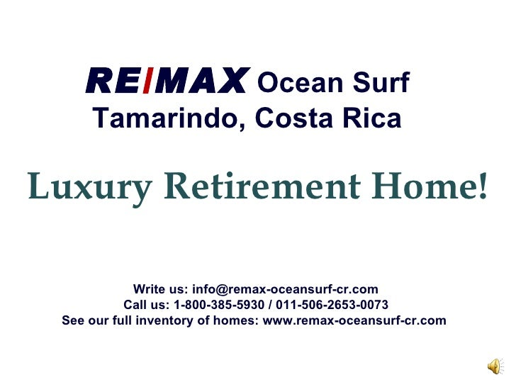 RE / MAX  Ocean Surf Tamarindo, Costa Rica Luxury Retirement Home! Write us: info@remax-oceansurf-cr.com Call us: 1-800-38...