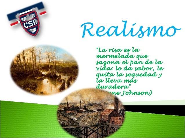 """Realismo """"La risa es la mermelada que sazona el pan de la vida: le da sabor, le quita la sequedad y la lleva más duradera""""..."""