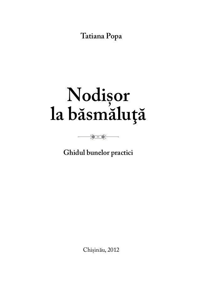 Nodişor la băsmăluţă Ghidul bunelor practici - Tatiana Popa, Casa parinteasca