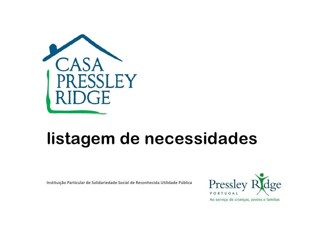 listagem de necessidades  Instituição Particular de Solidariedade Social de Reconhecida Utilidade Pública