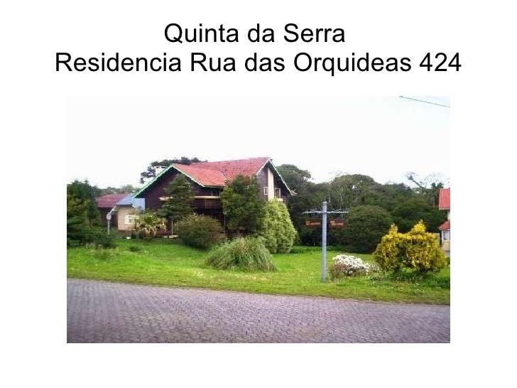 Quinta da Serra  Residencia Rua das Orquideas 424