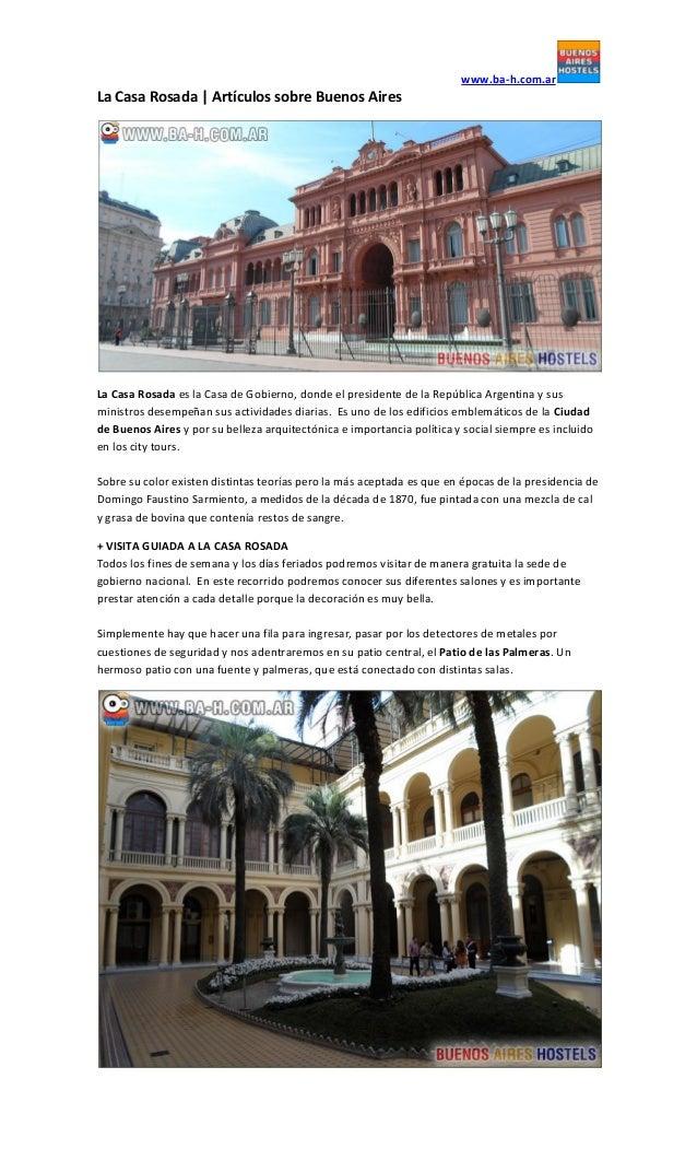 www.ba-h.com.ar La Casa Rosada | Artículos sobre Buenos Aires La Casa Rosada es la Casa de Gobierno, donde el presidente d...