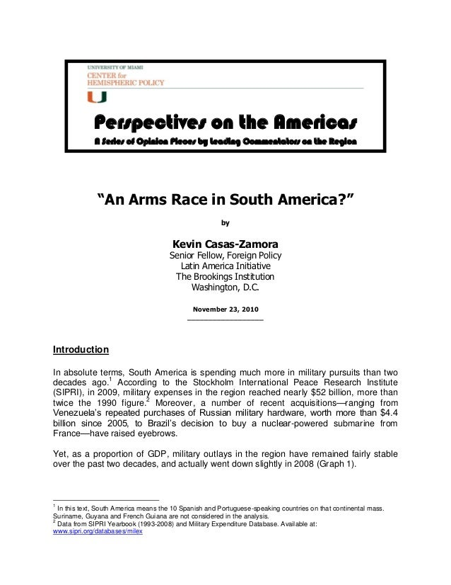 """""""An Arms Race in South America?"""" by Kevin Casas-Zamora Senior Fellow, Foreign Policy Latin America Initiative The Brooking..."""