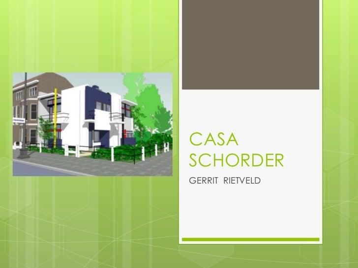 Casa Schorder