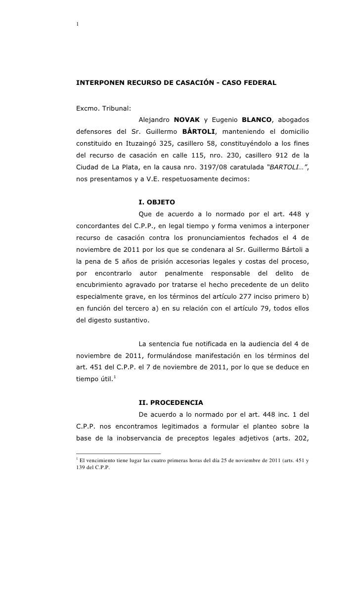 1INTERPONEN RECURSO DE CASACIÓN - CASO FEDERALExcmo. Tribunal:                          Alejandro NOVAK y Eugenio BLANCO, ...