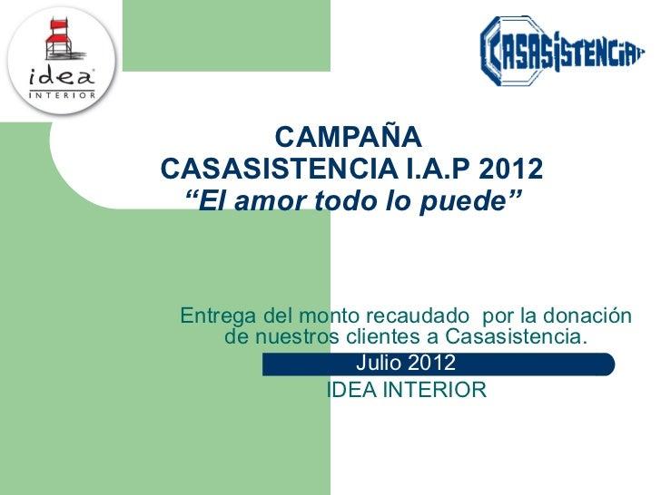 """CAMPAÑACASASISTENCIA I.A.P 2012 """"El amor todo lo puede"""" Entrega del monto recaudado por la donación     de nuestros client..."""
